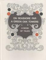 On Seashore Far a Green Oak Towers (A Book of Tales)