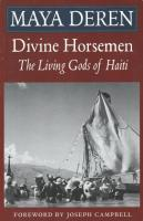Divine Horsemen - The Living Gods of Haiti