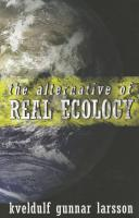 The Alternative of Real Ecology
